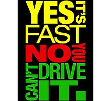 Yes it's fast No you can't drive it (2) Photographic Print