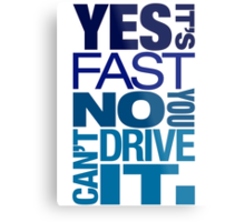 Yes it's fast No you can't drive it (3) Metal Print