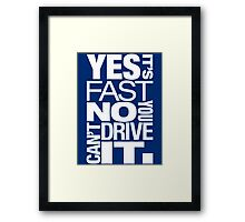 Yes it's fast No you can't drive it (5) Framed Print