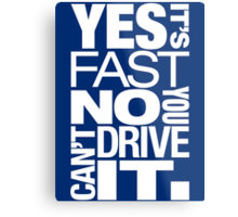 Yes it's fast No you can't drive it (5) Metal Print