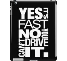 Yes it's fast No you can't drive it (5) iPad Case/Skin