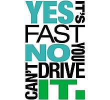 Yes it's fast No you can't drive it (6) Photographic Print
