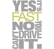 Yes it's fast No you can't drive it (7) Photographic Print