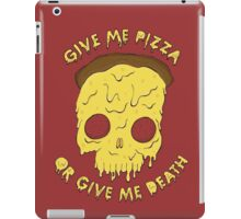Give me pizza or give me death. iPad Case/Skin