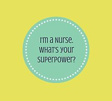 I'm a Nurse by choatically