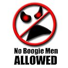 NO BOOGIE MEN ALLOWED by GolemAura