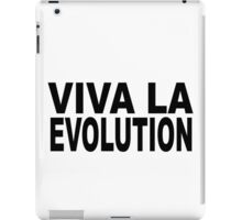 VIVA LA EVOLUTION iPad Case/Skin