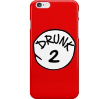 Drunk 2 iPhone Case/Skin