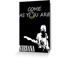 Come as you are - 2 Greeting Card