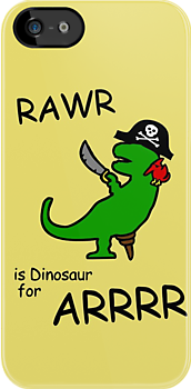 RAWR is Dinosaur for ARRR (Pirate Dinosaur) by jezkemp