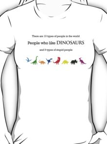 10 Types of People - Dinosaurs T-Shirt