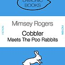 Cobbler meets the poo rabbits by Mimsey Rogers by playwell