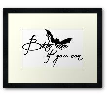 Bite me if you can Framed Print