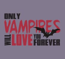 Only vampires will love you forever by nektarinchen