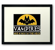 Vampires are a pain in the neck Framed Print