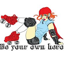 Be your own hero! Photographic Print
