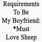 Requirements To Be My Boyfriend: *Must Love Sheep  by supernova23