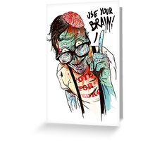 Use your brain Greeting Card
