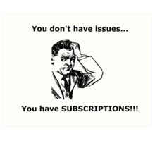 Subscriptions! Art Print