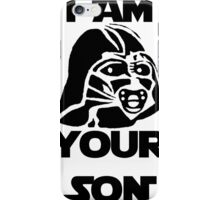 I am your son iPhone Case/Skin
