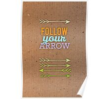 Follow Your Arrow Poster