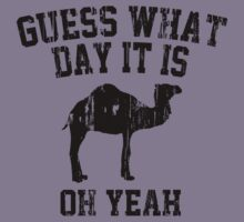 Guess What Day It Is Oh Yeah by carolinaswagger