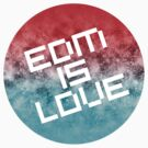 EDM is Love by DropBass