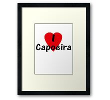 Dance - I Love Capoeira T-Shirt, Camisa & Top Framed Print