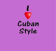 Dance - I Love Cuban Style T-Shirt & Camisa by deanworld