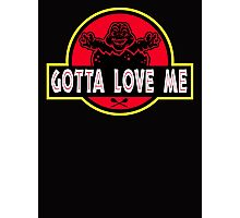 Gotta Love Me! Photographic Print