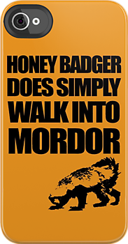 Honey Badger Does Simply Walk Into Mordor by jezkemp