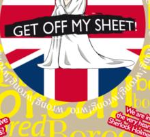 Get off my sheet! Sticker