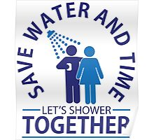 Save water and time, let's shower together Poster