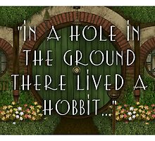 """""""In a hole in the ground there lived a hobbit.""""  by Beth McConnell"""