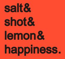 Tequila: Salt & shot & lemon & happiness by nektarinchen