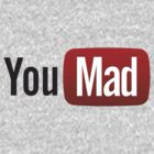 You Mad? by cronus13