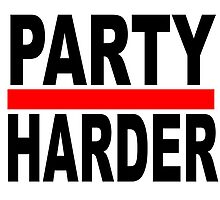 PARTY HARDER by James Chetwald Mattson