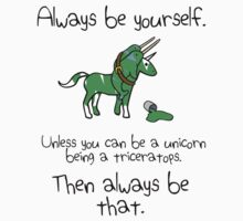 Always be a Unicorn being a Triceratops Kids Clothes