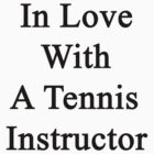 In Love With A Tennis Instructor  by supernova23