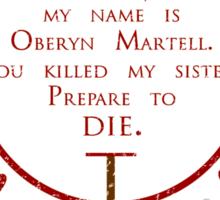 My Name is Oberyn Martell... Sticker