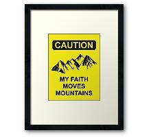 My Faith Moves Mountains Framed Print