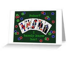 Psych: Poker? I barely know her! Greeting Card