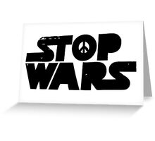 Stop Wars Now! Greeting Card