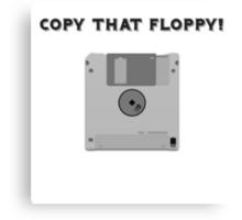 Copy That Floppy Canvas Print
