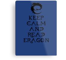 Keep calm and read Eragon (Black text) Metal Print