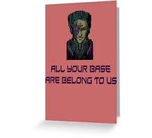 aybabtu all your base are belong to us t shirt Greeting Card