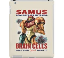 Samus says It's OK to kill brain cells iPad Case/Skin
