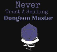 Never Trust A Smiling Dungeon Master by Sarah Ball (TheMaggotPie)