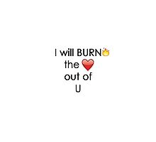 I Will BURN the <3 Out of U by anth0ny-stark