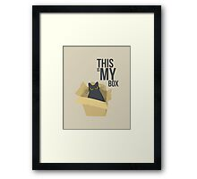 "The Box - ""This is my box."" Framed Print"
